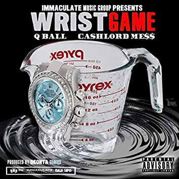 Wrist Game (feat. Cashlord Mess)