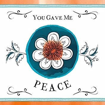 You Gave Me Peace