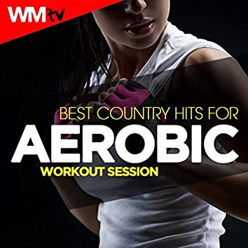 Best Country Hits For Aerobic Workout Session (60 Minutes Non-Stop Mixed Compilation for Fitness & Workout 135 Bpm / 32 Count)