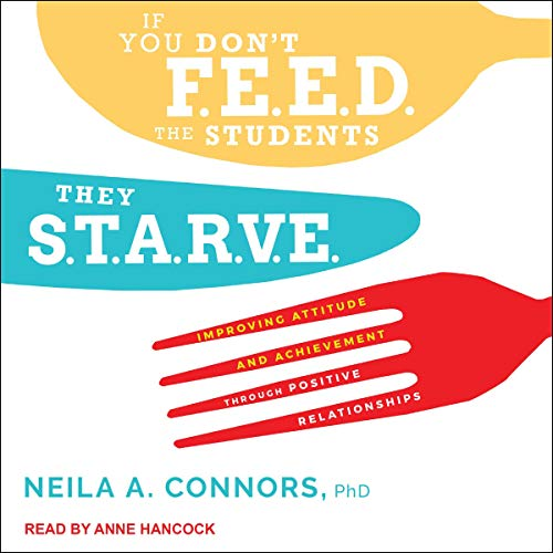 If You Don't Feed the Students, They Starve Audiobook By Neila A. Connors PhD cover art