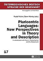 Pluricentric Languages: New Perspectives in Theory and Description: In Collaboration with Heinz L. Kretzenbacher and Anu Bissoonauth (Oesterreichisches Deutsch - Sprache Der Gegenwart)