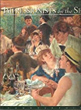 IMPRESSIONIST ON THE SEINE. A CELEBRATION OF RENOIR'S LUNCHEON OF THE BOATING PARTY.