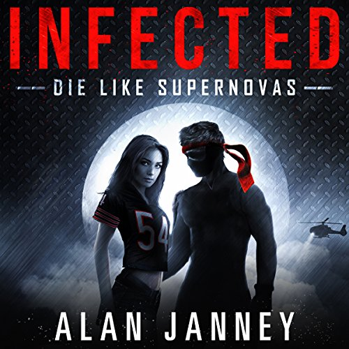 Infected: Die Like Supernovas audiobook cover art