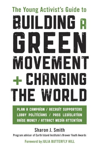 The Young Activist's Guide to Building a Green Movement and Changing the World: Plan a Campaign, Rec
