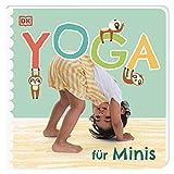 Yoga für Minis: Pappbilderbuch mit ersten Yoga-Übungen für Kinder ab 2 Jahren