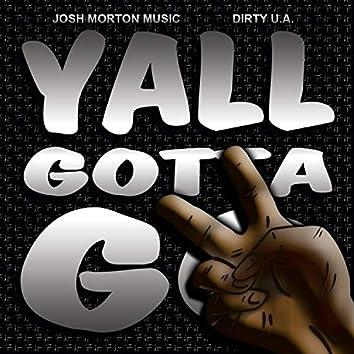 Yall Gotta Go (feat. Dirty U.A.)