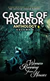 Castle of Horror Anthology Volume 4: Women Running from Houses (English Edition)