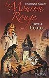 Le Mouron Rouge - Tome 4 - LŽÉchec