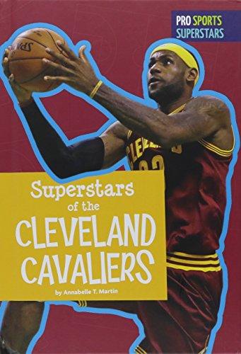 Superstars of the Cleveland Cavaliers (Pro Sports Superstars (NBA))