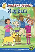 Martha Speaks: Play Ball! (Reader)