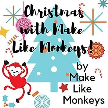 Christmas With Make Like Monkeys!