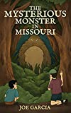 """Kids Books: """"The Mysterious Monster in Missouri"""": a mystery suspense for children ages 8-12 (Full Length Chapter Kids Book Ages 6-12) (English Edition)"""