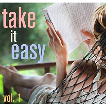 Take It Easy! - Relaxation Vol. 1