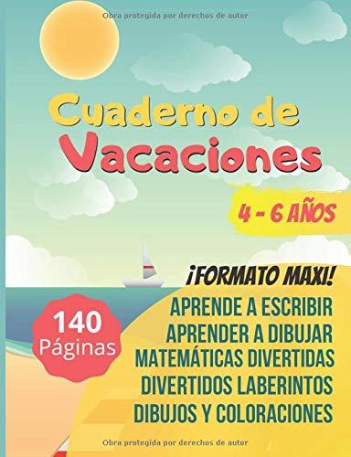 Cuaderno de Vacaciones: escritura, cálculo, juegos, dibujo - Escuela Infantil / Primer Grado - Niños 4-6 años - formato maxi 140 páginas