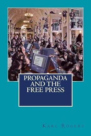 Propaganda and the Free Press