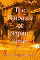 The Naipauls of Nepaul Street: A Memoir of Life in Trinidad and Beyond