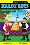 Medieval Upheaval (18) (Hardy Boys: The Secret Files)