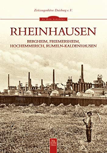 Rheinhausen: Bergheim, Friemersheim, Hochemmerich, Rumeln-Kaldenhausen. … (Sutton Reprint Offset 128 Seiten)