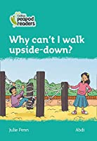 Level 3 - Why can't I walk upside-down? (Collins Peapod Readers)