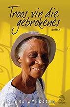 Troos vir die gebrokenes (Afrikaans Edition)