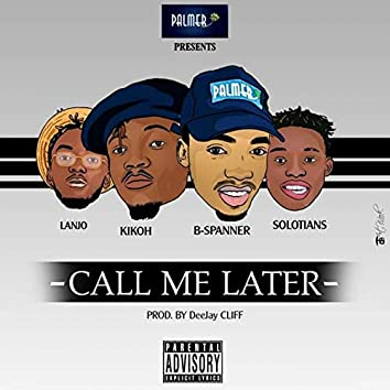 Call me later (feat. Kikoh, Solotians, Lanjo)