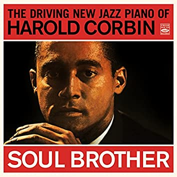 The Driving New Jazz Piano of Harold Corbin. Soul Brother