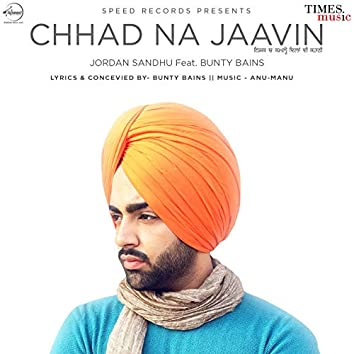 Chhad Na Jaavin - Single