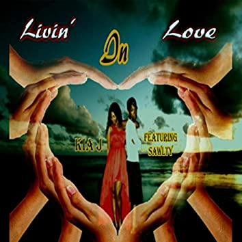 Livin' in Love (feat. Sawlty)