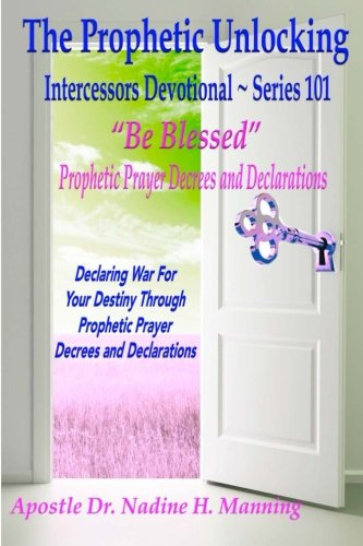 The Prophetic Unlocking - Intercessors Devotional - Series 101: