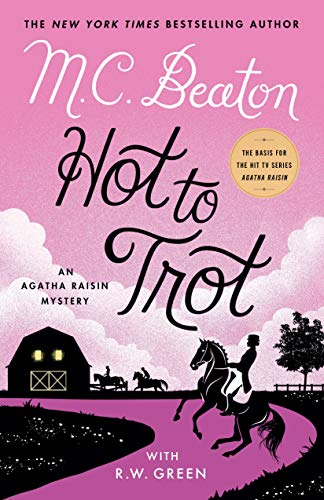 Hot to Trot: An Agatha Raisin Mystery (Agatha Raisin Mysteries Book 31) by [M. C. Beaton, Rod Greene]