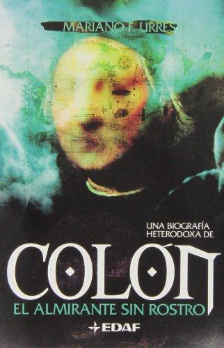 Colón: El almirante sin rostro (Mundo mágico y heterodoxo)