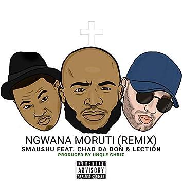 Ngwana Moruti (Remix)