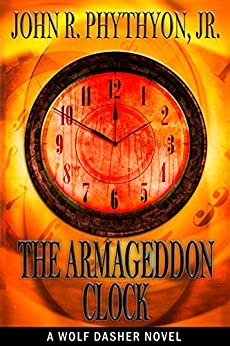 The Armageddon Clock (Wolf Dasher Book 6) by [John Phythyon]