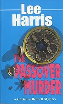 The Passover Murder: A Christine Bennett Mystery (Christine Bennett Mysteries Book 7) by [Lee Harris]