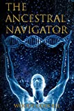 The Ancestral Navigator (English Edition)