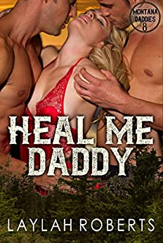Heal Me, Daddy (Montana Daddies Book 8) by [Laylah Roberts]