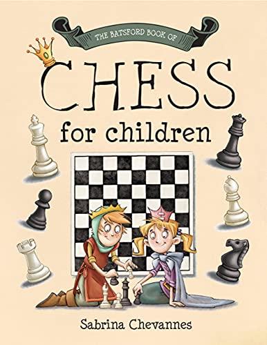 The Batsford Book of Chess for Children: beginner chess for kids