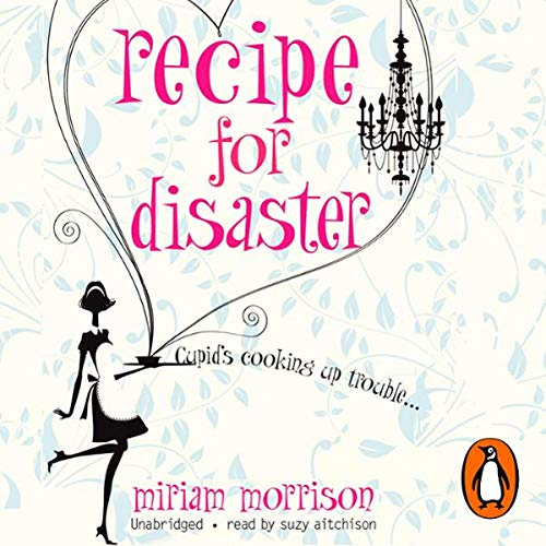 Recipe for Disaster                   By:                                                                                                                                 Miriam Morrison                               Narrated by:                                                                                                                                 Suzy Aitchison                      Length: 10 hrs and 59 mins     3 ratings     Overall 2.7