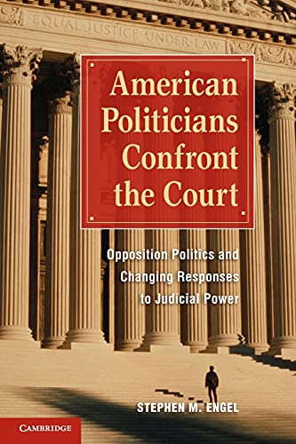 Compare Textbook Prices for American Politicians Confront the Court: Opposition Politics and Changing Responses to Judicial Power Illustrated Edition ISBN 9780521153980 by Engel, Stephen M.