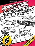 Apprendre a dessiner 5 Tank et Avion Etape par Etape: Dessiner des Vehicules militaires   Apprendre a dessiner pas a pas pour tout les ages   Une ... dogfight, Tank et Char d'assaut Volume 5