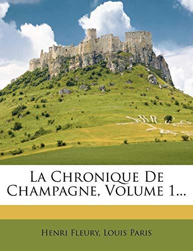 La Chronique de Champagne, Volume 1...