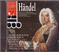 "Handel:Suites Nos.1&2 From ""Watermusic"". Sonata For Violin And Stringorchestra."
