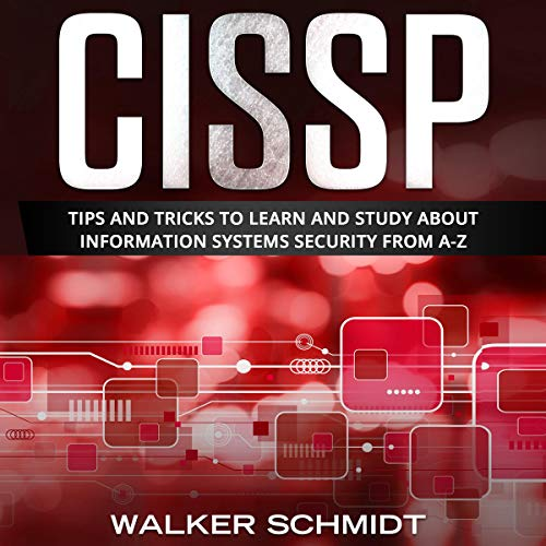 CISSP: Tips and Tricks to Learn and Study About Information Systems Security from A-Z cover art