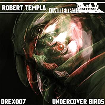 Undercover Birds