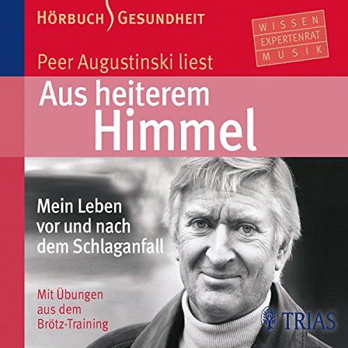 Aus heiterem Himmel                   Autor:                                                                                                                                 Peer Augustinski,                                                                                        Doris Brötz                               Sprecher:                                                                                                                                 Peer Augustinski                      Spieldauer: 54 Min.     6 Bewertungen     Gesamt 3,7