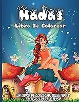 Hadas Libro De Colorear: Un divertido libro de colorear para niños de 4 a 8 años