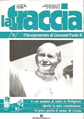 La traccia : l'insegnamento di Giovanni Paolo 2 : rivista mensile. Numero 9 (1986)