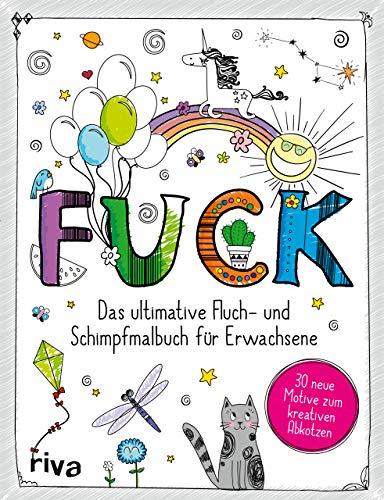 FUCK: Das ultimative Schimpf- und Fluchmalbuch für Erwachsene