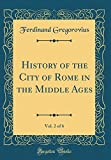 History of the City of Rome in the Middle Ages, Vol. 2 of 6 (Classic Reprint)