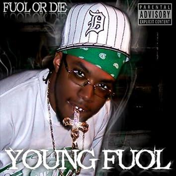 Fuol Or Die